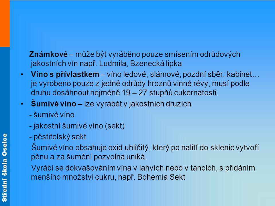 Známkové – může být vyráběno pouze smísením odrůdových jakostních vín např. Ludmila, Bzenecká lipka