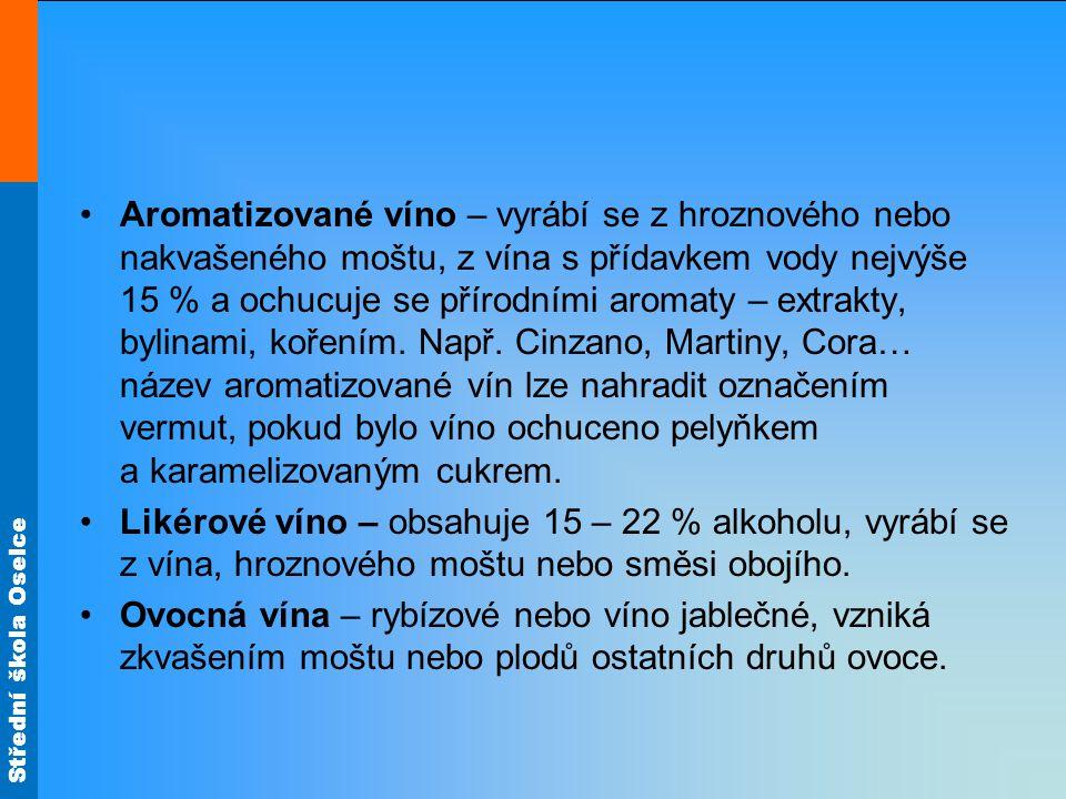 Aromatizované víno – vyrábí se z hroznového nebo nakvašeného moštu, z vína s přídavkem vody nejvýše 15 % a ochucuje se přírodními aromaty – extrakty, bylinami, kořením. Např. Cinzano, Martiny, Cora… název aromatizované vín lze nahradit označením vermut, pokud bylo víno ochuceno pelyňkem a karamelizovaným cukrem.