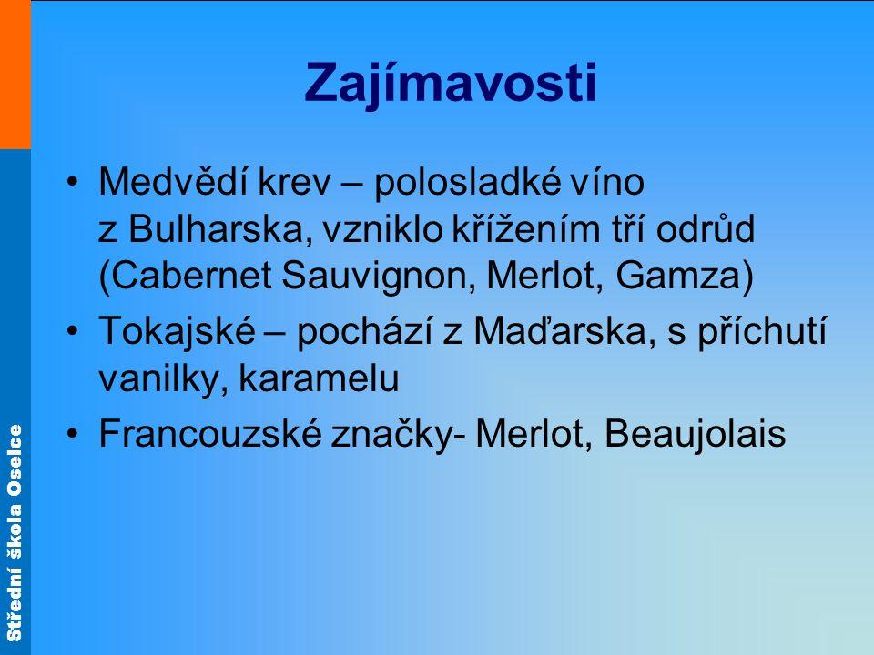 Zajímavosti Medvědí krev – polosladké víno z Bulharska, vzniklo křížením tří odrůd (Cabernet Sauvignon, Merlot, Gamza)