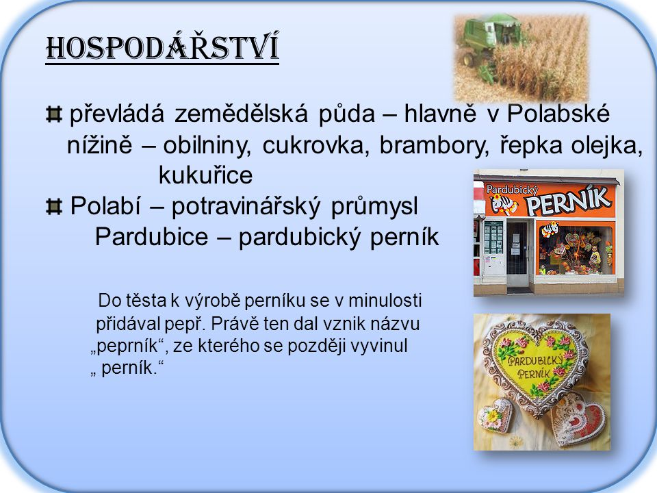 HOSPODÁŘSTVÍ převládá zemědělská půda – hlavně v Polabské