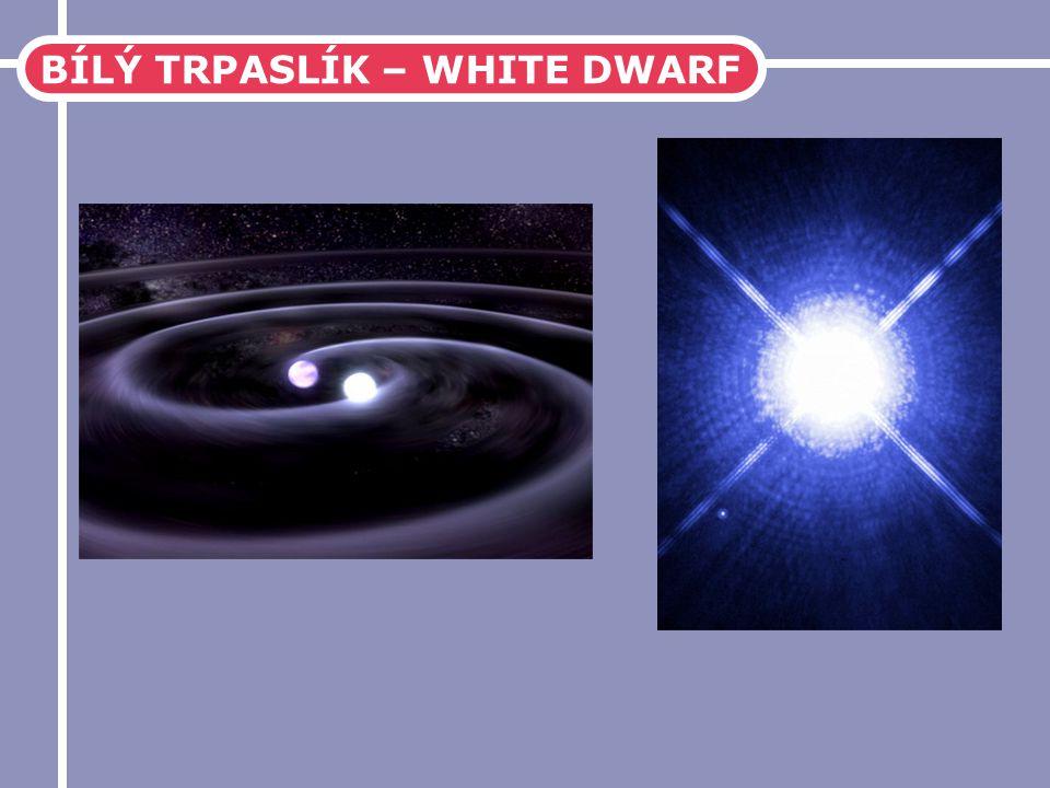 BÍLÝ TRPASLÍK – WHITE DWARF