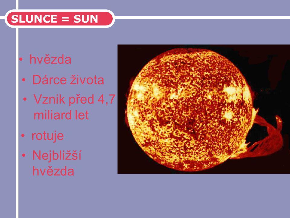 hvězda Dárce života Vznik před 4,7 miliard let rotuje Nejbližší hvězda
