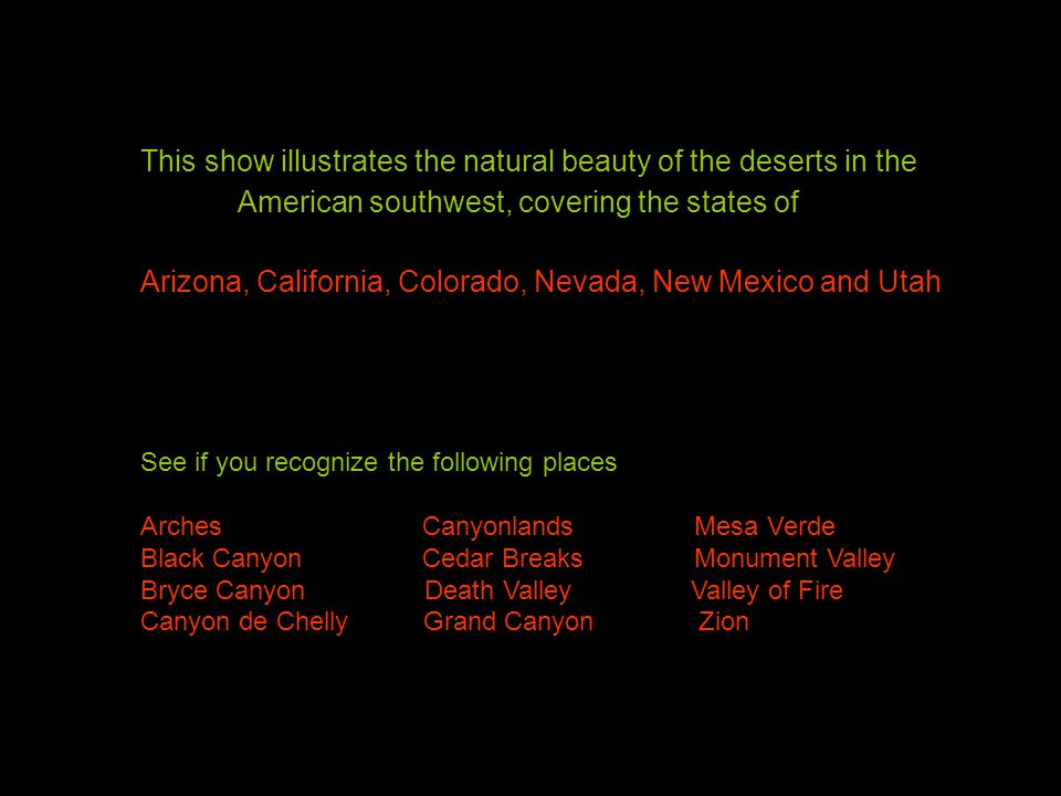 This show illustrates the natural beauty of the deserts in the
