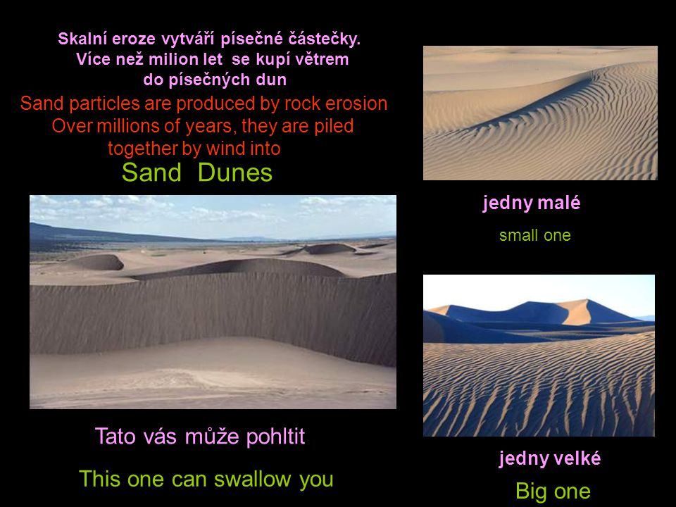 Sand Dunes Tato vás může pohltit This one can swallow you Big one
