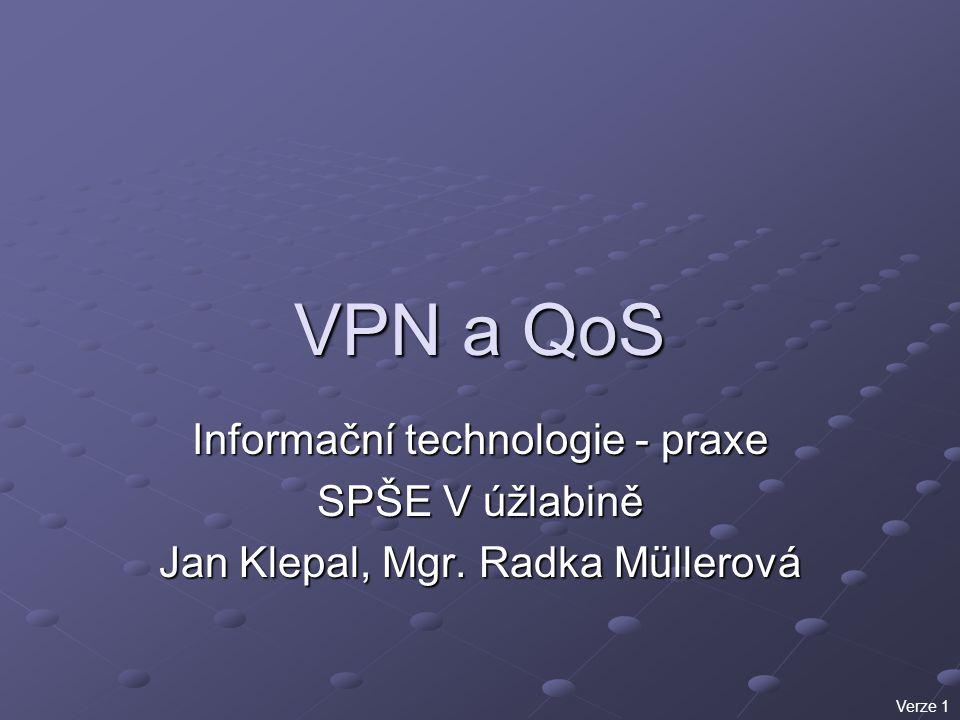 VPN a QoS Informační technologie - praxe SPŠE V úžlabině