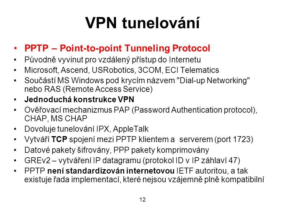 VPN tunelování PPTP – Point-to-point Tunneling Protocol