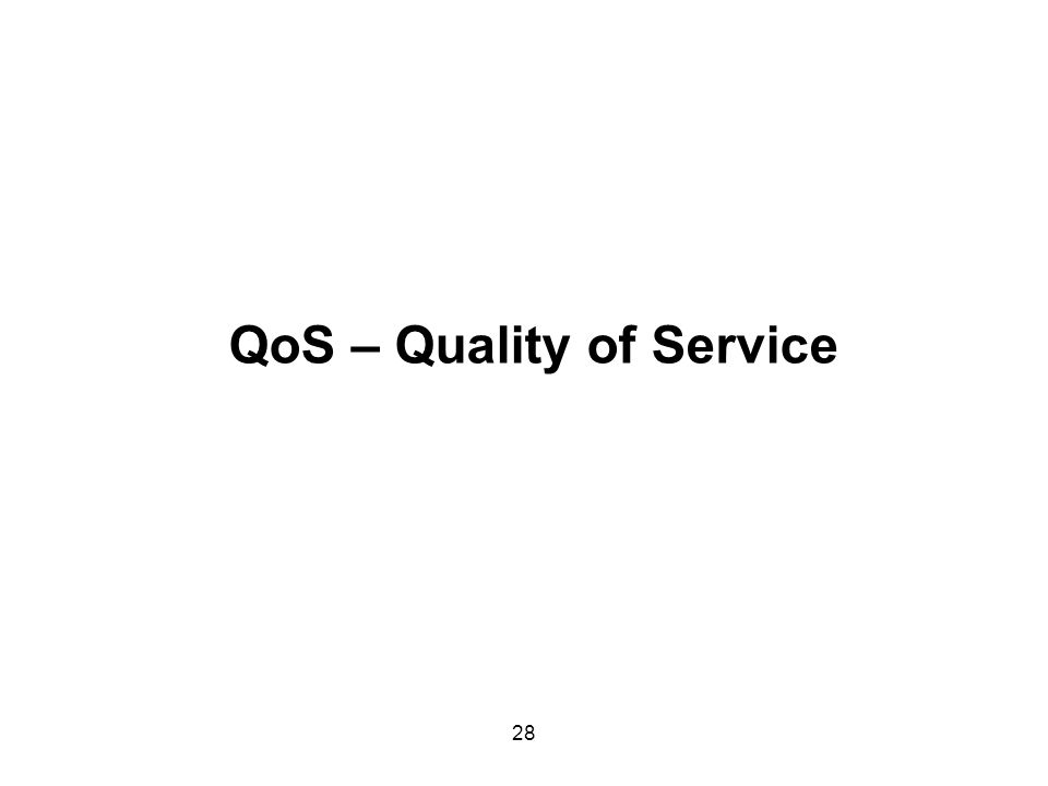 QoS – Quality of Service