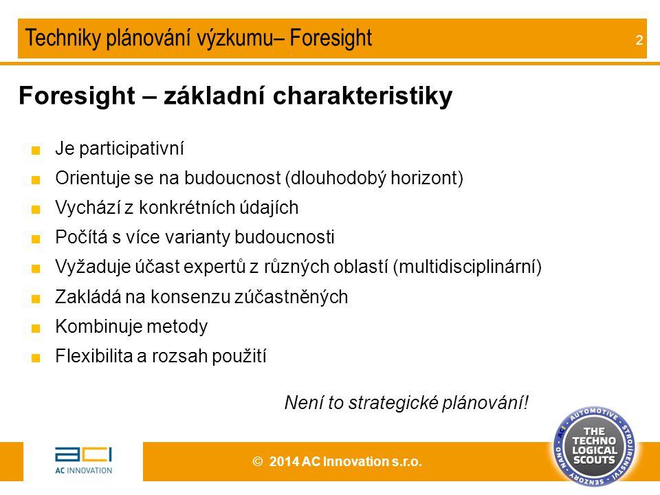 Foresight – základní charakteristiky