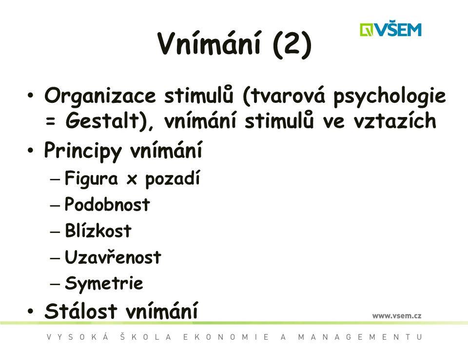 Vnímání (2) Organizace stimulů (tvarová psychologie = Gestalt), vnímání stimulů ve vztazích. Principy vnímání.