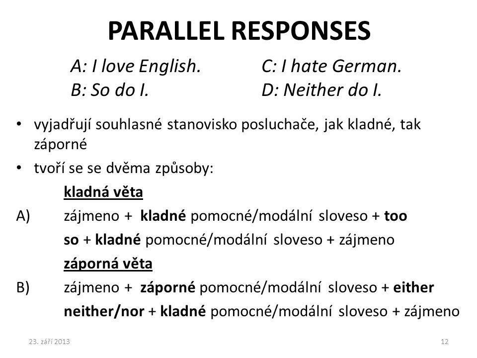 PARALLEL RESPONSES A: I love English. C: I hate German.