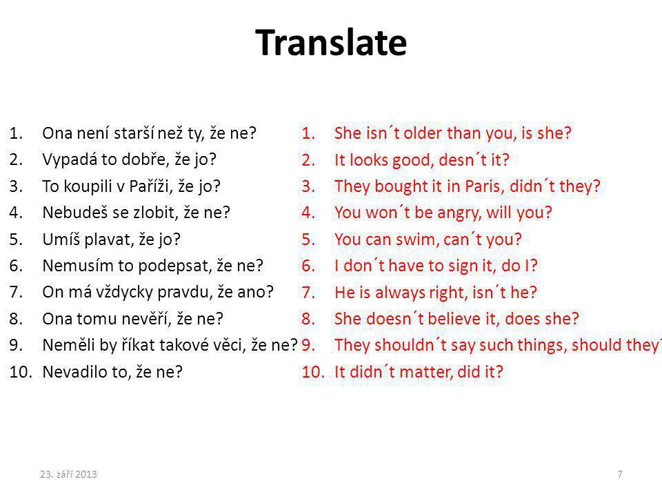 Translate Ona není starší než ty, že ne Vypadá to dobře, že jo