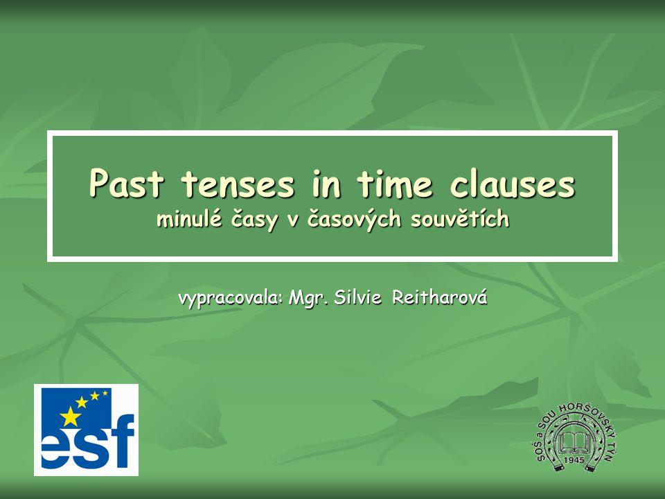 Past tenses in time clauses minulé časy v časových souvětích