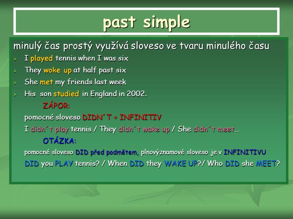 past simple minulý čas prostý využívá sloveso ve tvaru minulého času