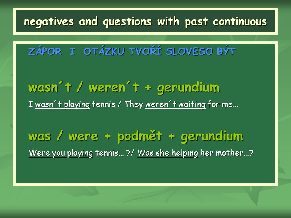 negatives and questions with past continuous