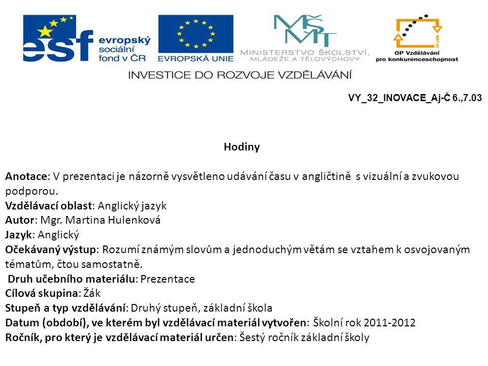 Vzdělávací oblast: Anglický jazyk Autor: Mgr. Martina Hulenková