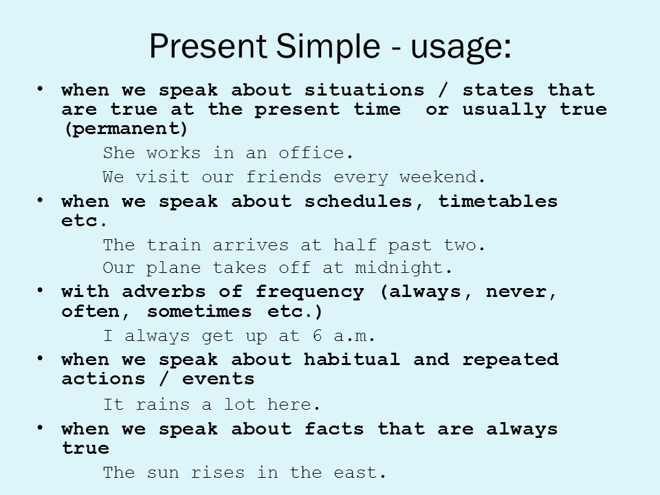 Present Simple - usage: