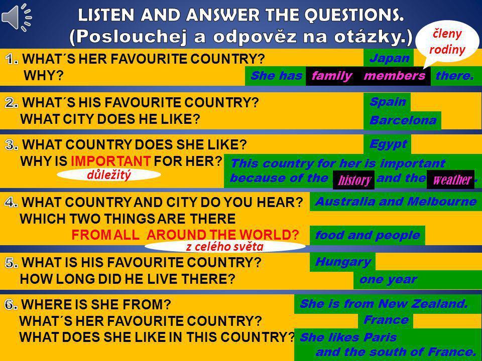 LISTEN AND ANSWER THE QUESTIONS. (Poslouchej a odpověz na otázky.)