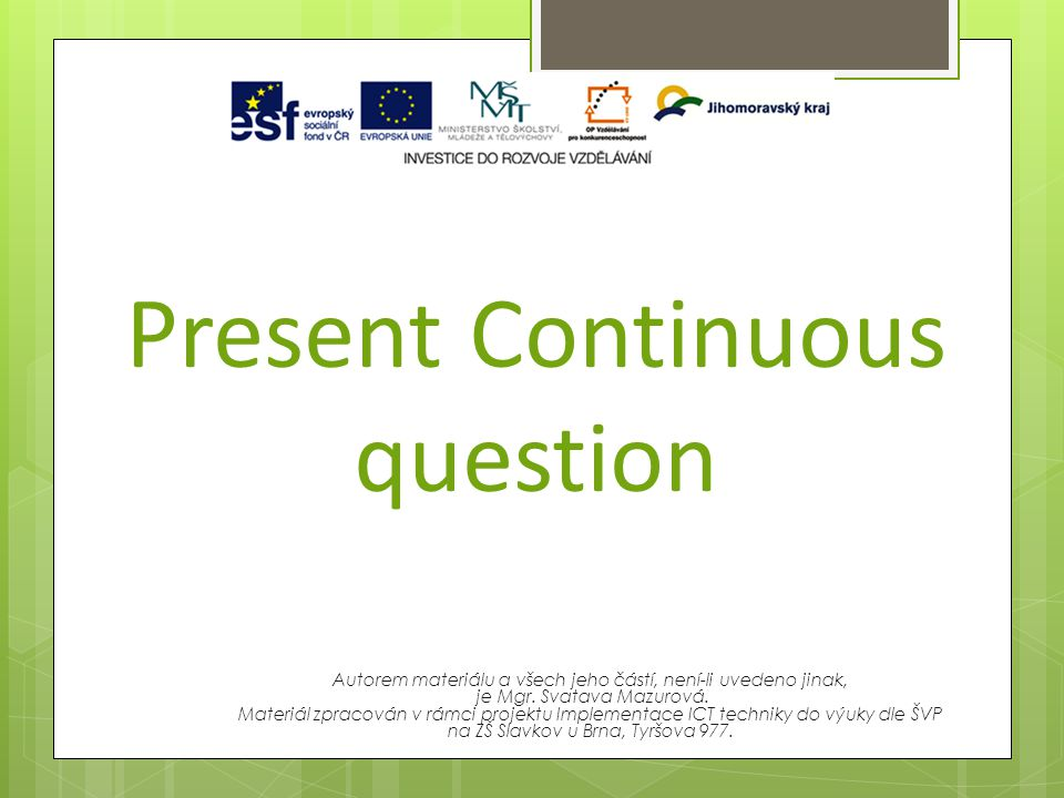 Present Continuous question