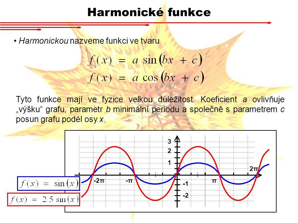 Harmonické funkce Harmonickou nazveme funkci ve tvaru