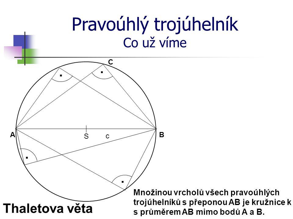 Pravoúhlý trojúhelník Co už víme