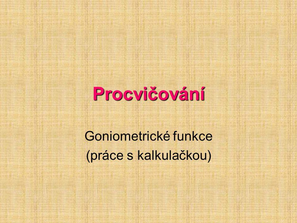 Goniometrické funkce (práce s kalkulačkou)
