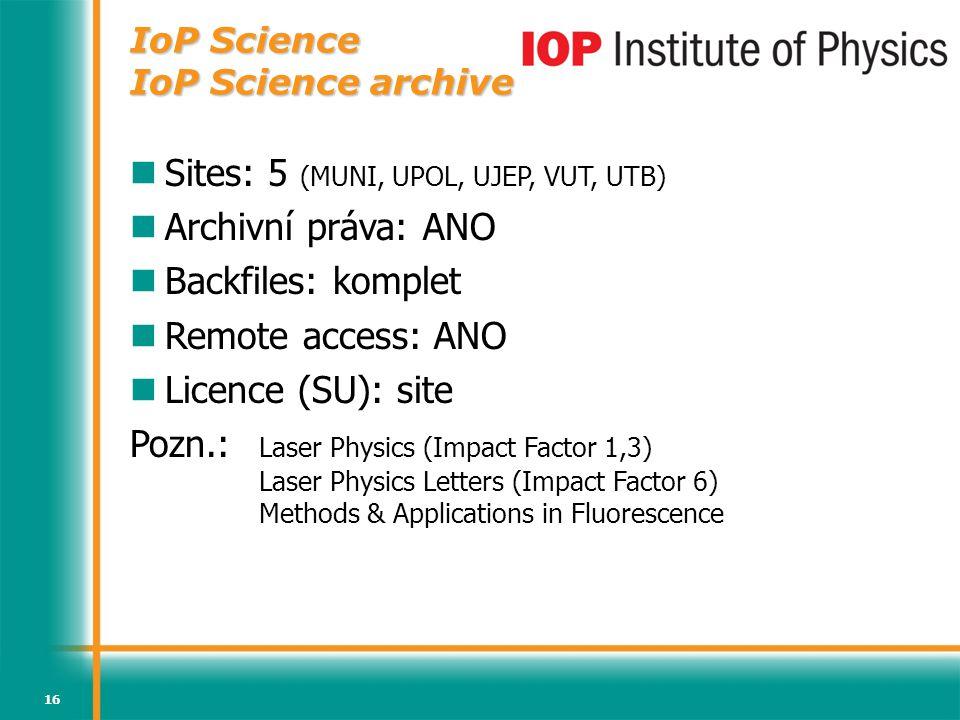 Sites: 5 (MUNI, UPOL, UJEP, VUT, UTB) Archivní práva: ANO