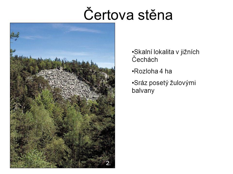 Čertova stěna Skalní lokalita v jižních Čechách Rozloha 4 ha