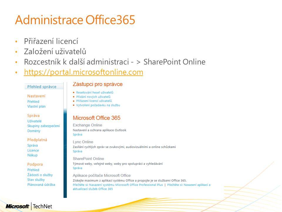 Administrace Office365 Přiřazení licencí Založení uživatelů