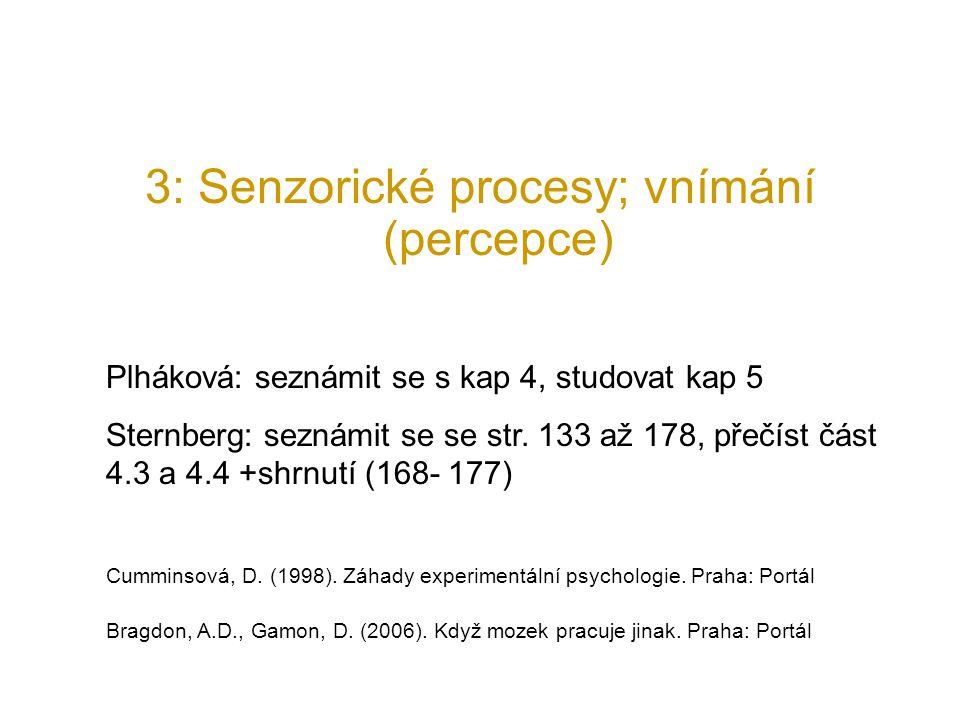3: Senzorické procesy; vnímání (percepce)