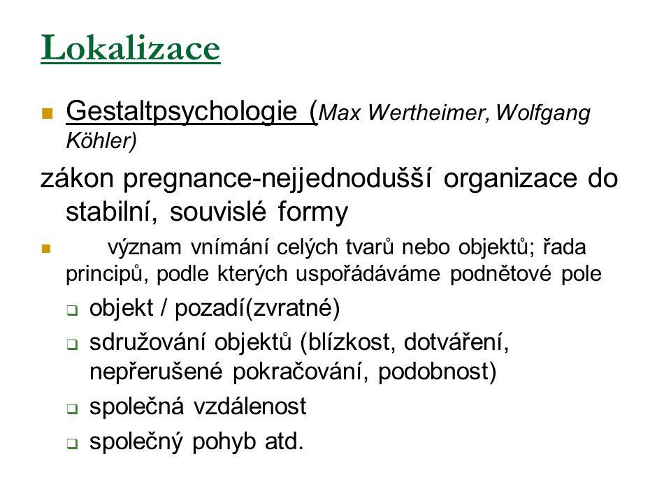 Lokalizace Gestaltpsychologie (Max Wertheimer, Wolfgang Köhler)