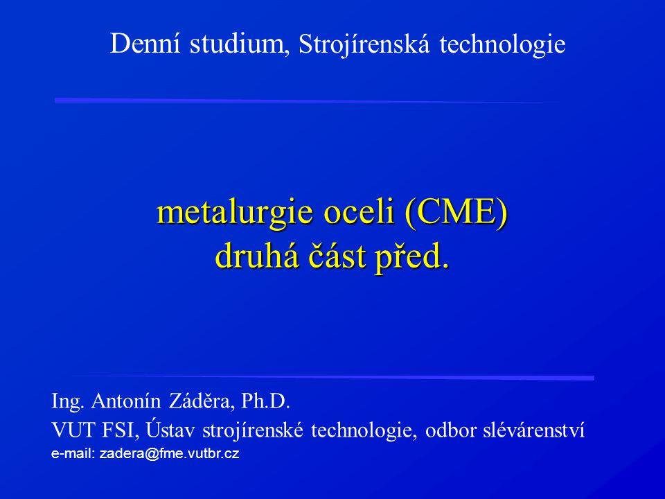 metalurgie oceli (CME) druhá část před.