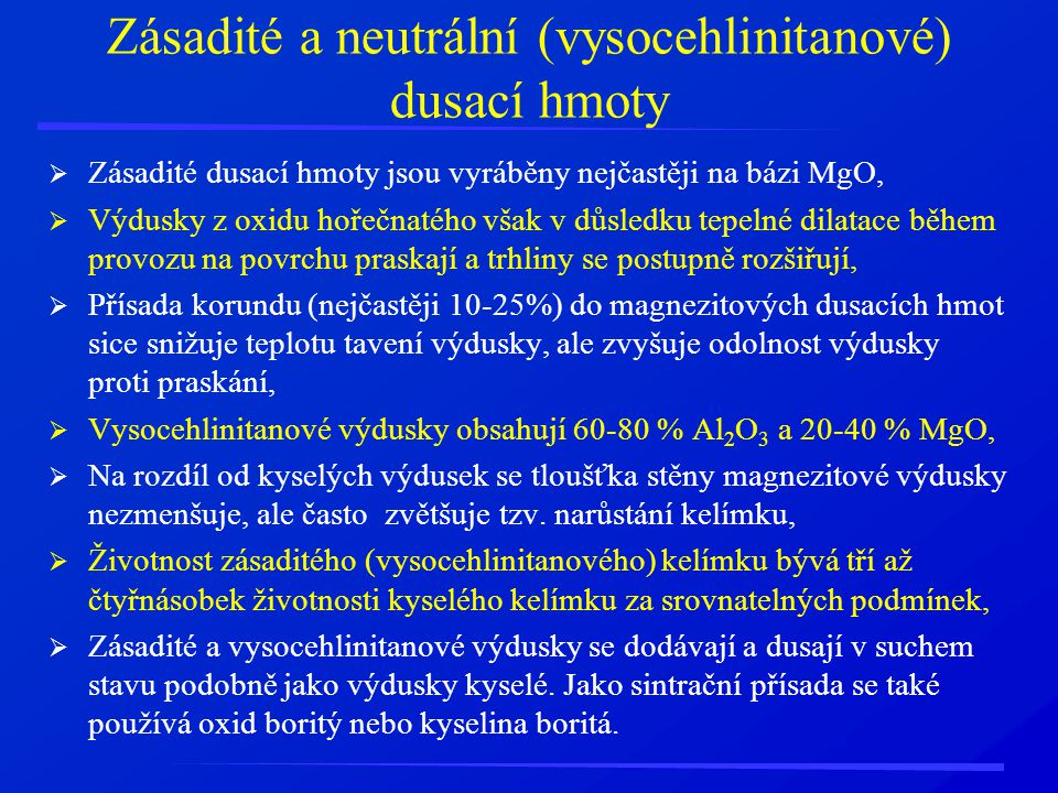 Zásadité a neutrální (vysocehlinitanové) dusací hmoty