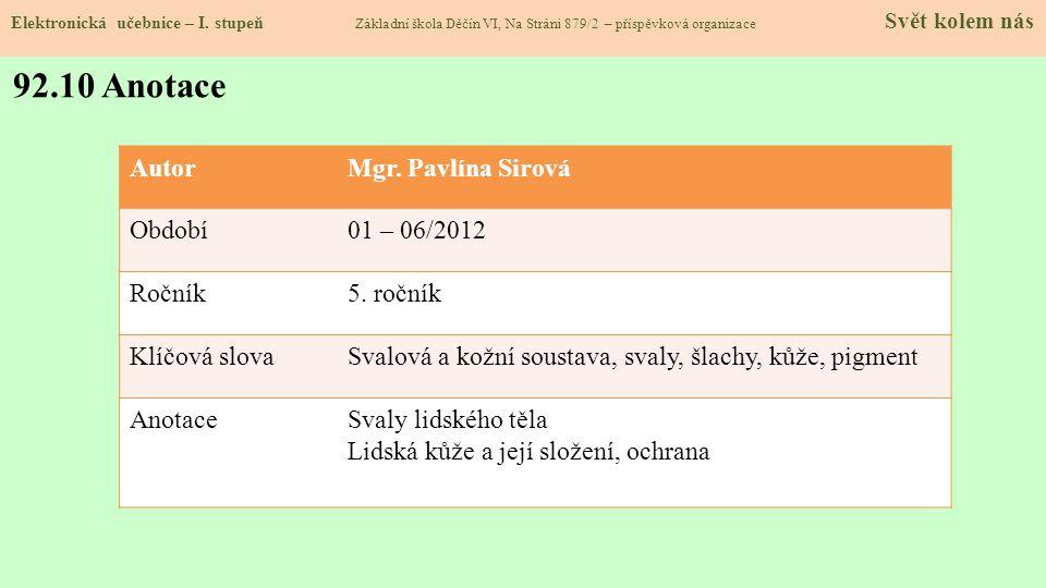 92.10 Anotace Autor Mgr. Pavlína Sirová Období 01 – 06/2012 Ročník