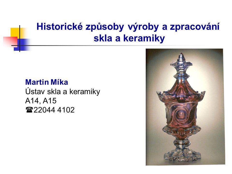 Historické způsoby výroby a zpracování skla a keramiky