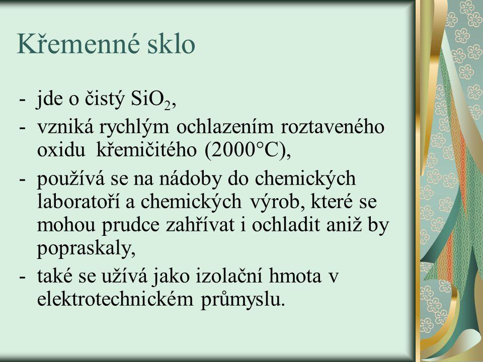 Křemenné sklo jde o čistý SiO2,