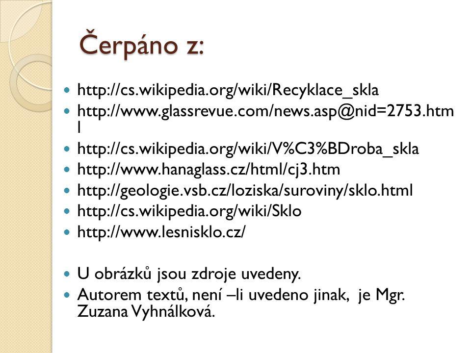 Čerpáno z: http://cs.wikipedia.org/wiki/Recyklace_skla