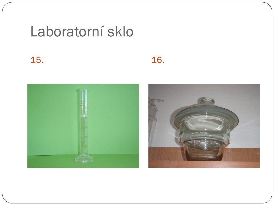 Laboratorní sklo 15. 16.