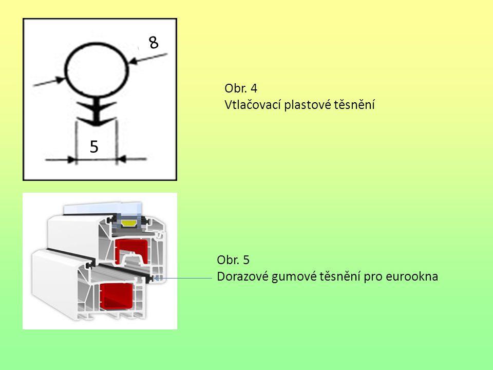 8 5 Obr. 4 Vtlačovací plastové těsnění Obr. 5