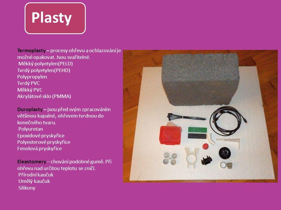 Plasty Termoplasty – procesy ohřevu a ochlazování je možné opakovat. Jsou svařitelné. Měkký polyetylen(PELD)