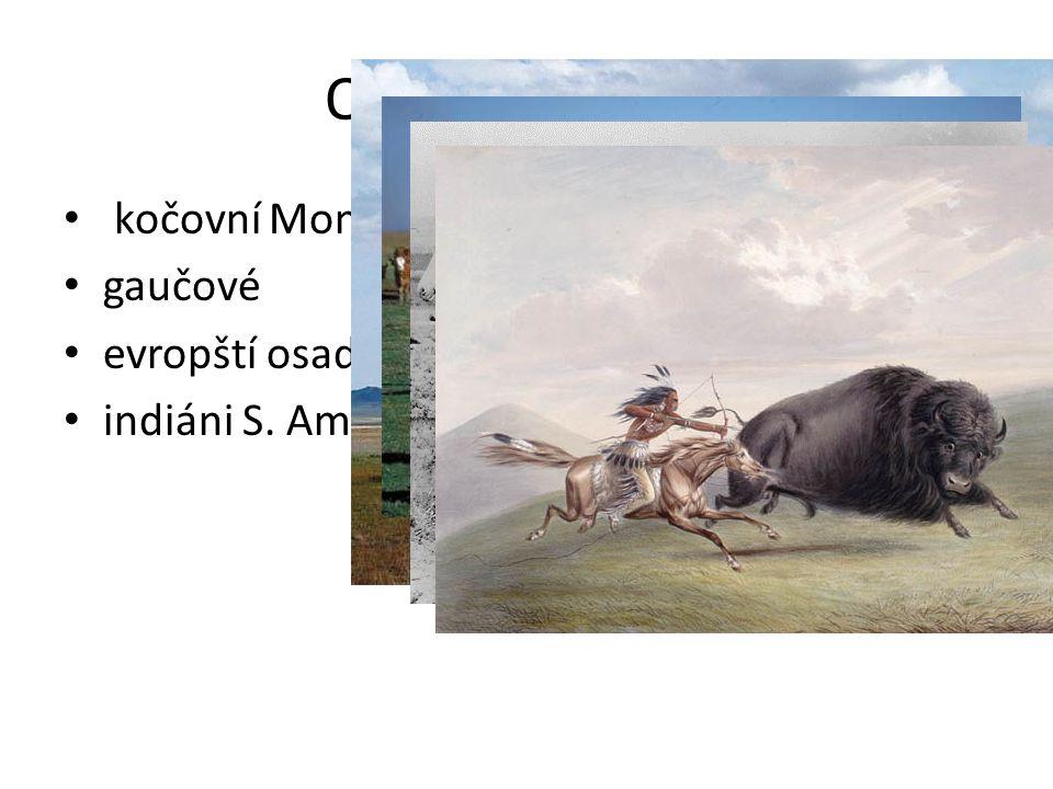 Obyvatelé stepí kočovní Mongolové gaučové evropští osadníci