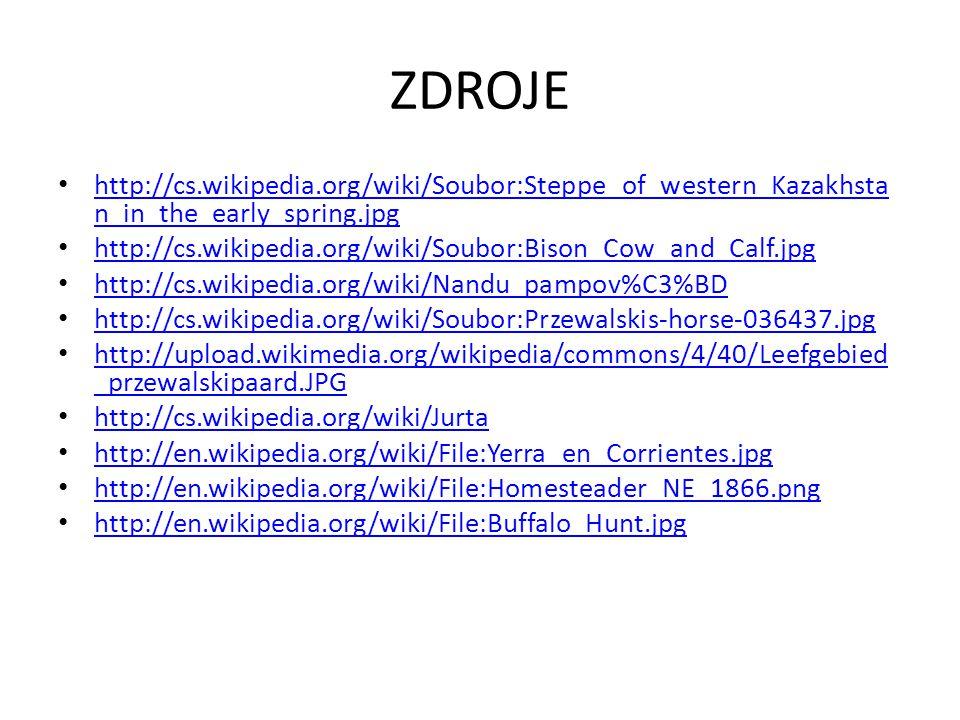 ZDROJE http://cs.wikipedia.org/wiki/Soubor:Steppe_of_western_Kazakhstan_in_the_early_spring.jpg.