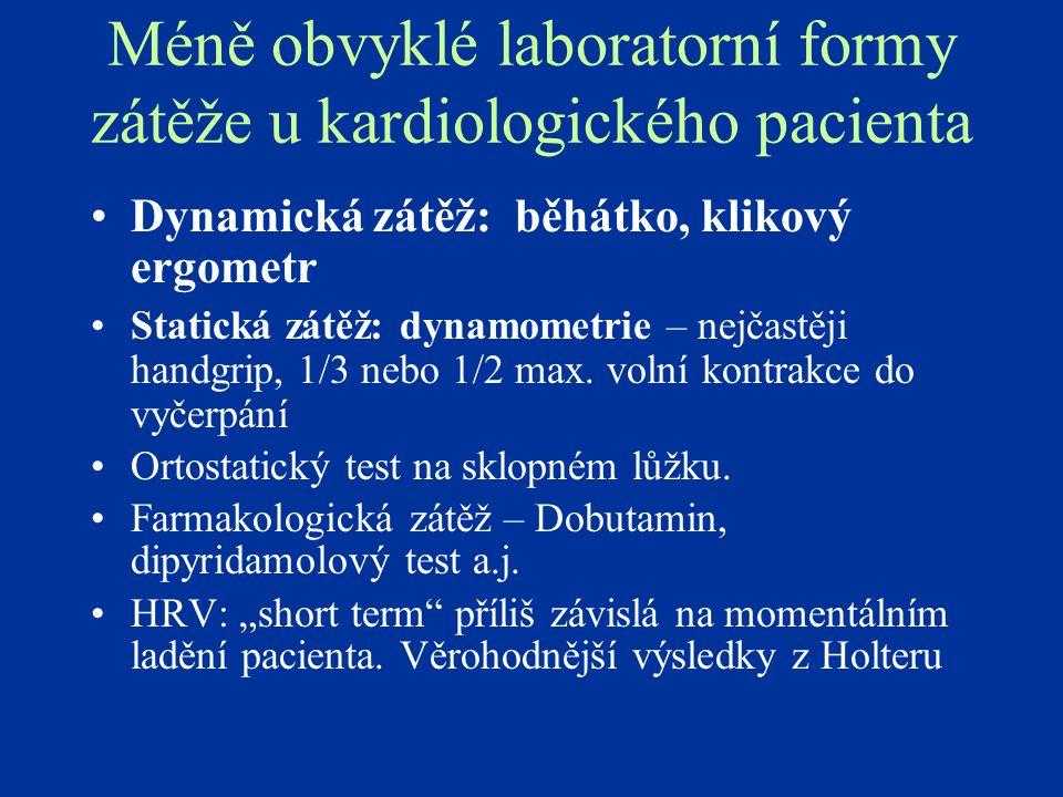 Méně obvyklé laboratorní formy zátěže u kardiologického pacienta