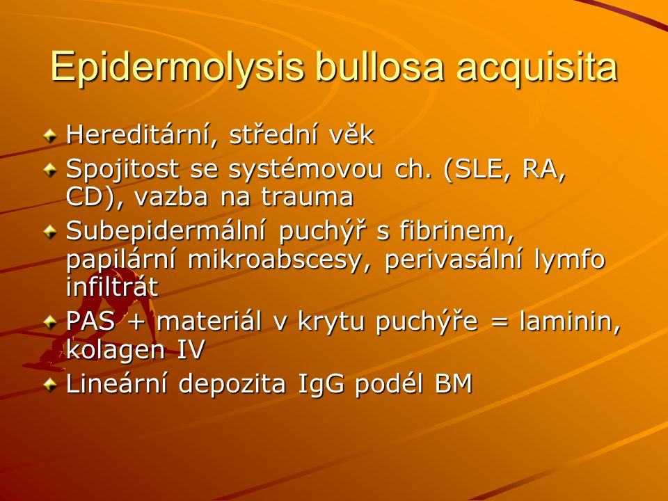 Epidermolysis bullosa acquisita