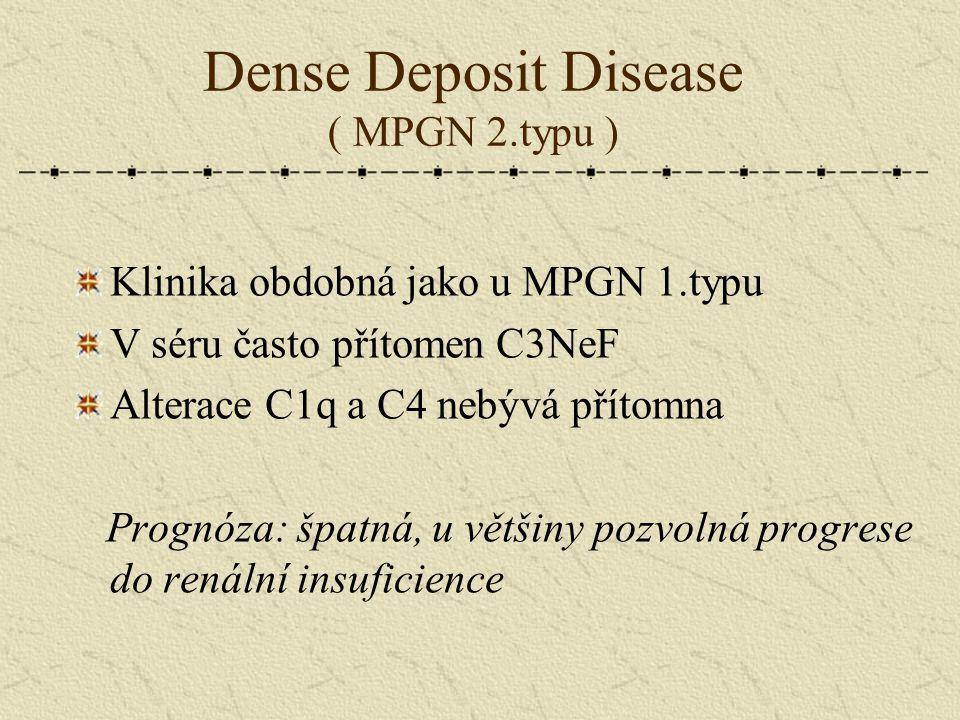 Dense Deposit Disease ( MPGN 2.typu )