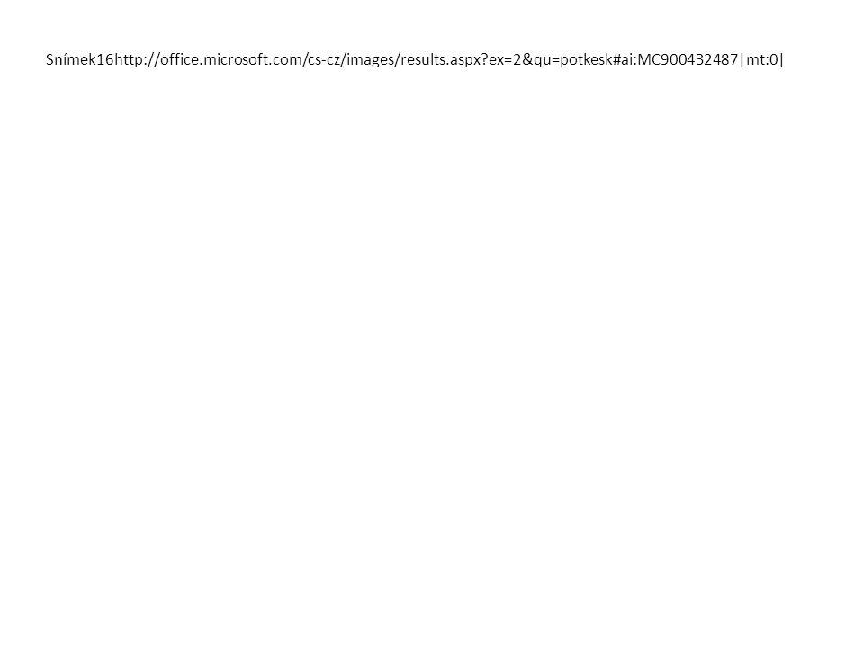 Snímek16http://office. microsoft. com/cs-cz/images/results. aspx