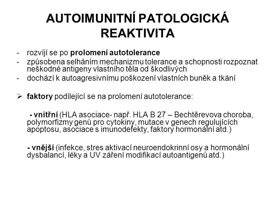 AUTOIMUNITNÍ PATOLOGICKÁ REAKTIVITA