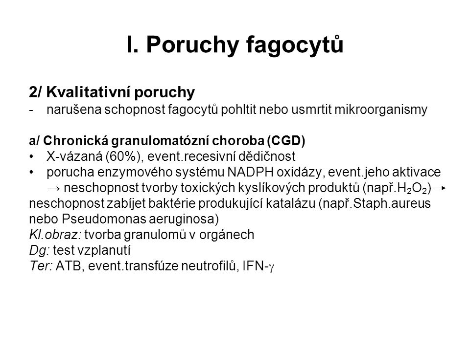 I. Poruchy fagocytů 2/ Kvalitativní poruchy