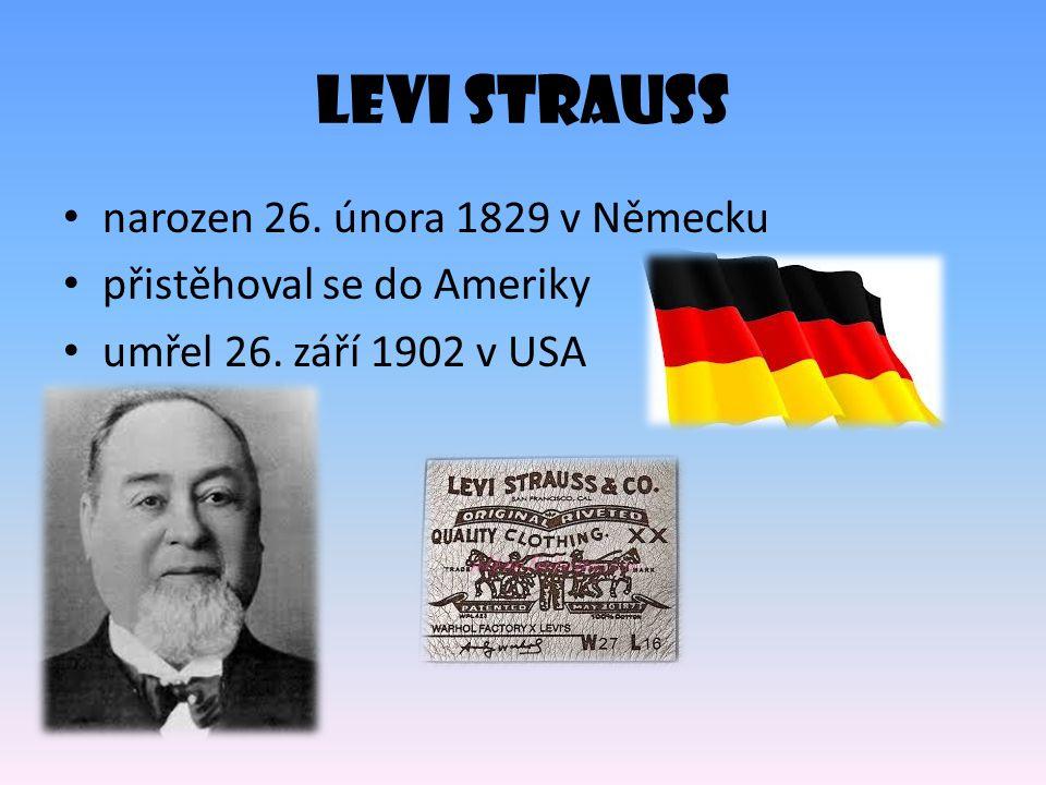 Levi Strauss narozen 26. února 1829 v Německu