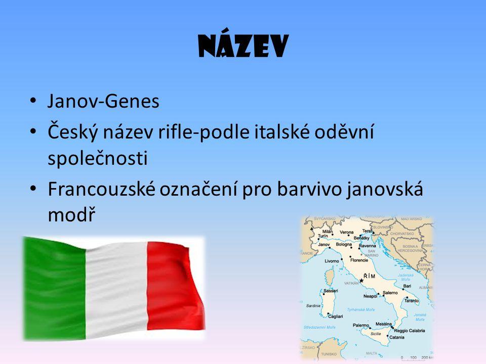 NÁZEV Janov-Genes Český název rifle-podle italské oděvní společnosti