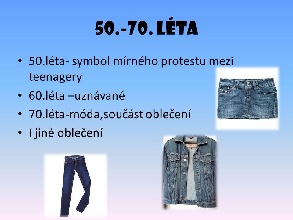 50.-70. léta 50.léta- symbol mírného protestu mezi teenagery